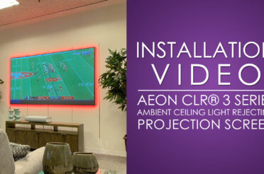 Aeon CLR® 3 Installation | Ambient Ceiling Light Rejecting Projection Screen