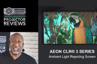 Phil Jones from Projector Reviews Evaluates the Elite Screens Aeon CLR® 3 Series – ALR/CLR